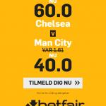 Varm op til PL-topbraget hos betfair med odds 60 på Chelsea og 40 på City