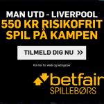 Spil 550 kroner helt risikofrit på Manchester United vs Liverpool hos Betfair!